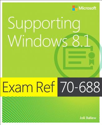 Exam Ref 70-688 - Supporting Windows 8.1 By Van Dam, Danny
